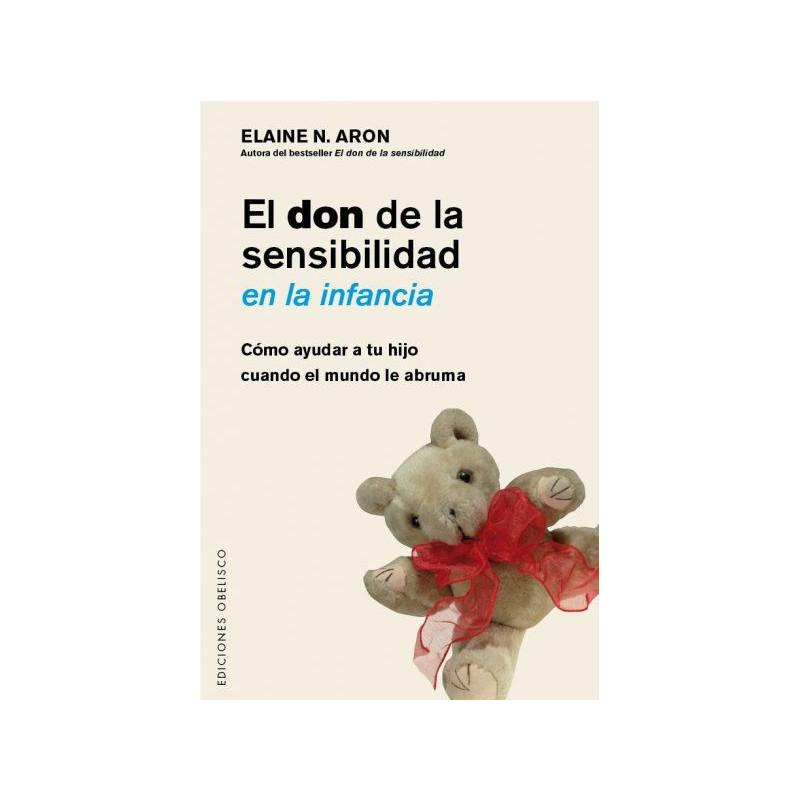 El don de la sensibilidad en la infancia- Elaine N. Aron