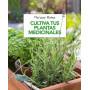 Cultiva tus plantas medicinales - Mariano Bueno