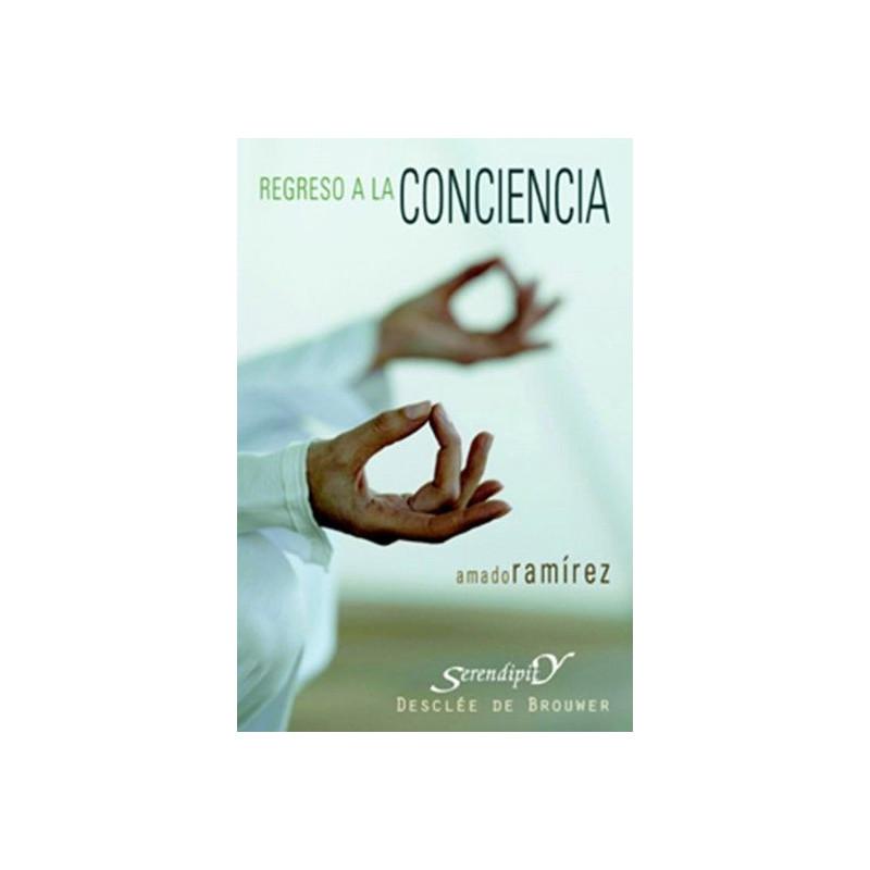 Regreso a la conciencia - Amado Ramírez
