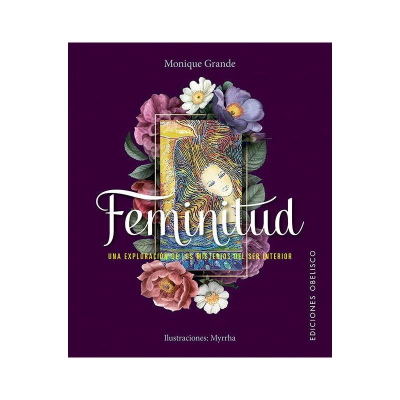Feminitud - Una exploración de los misterios del ser interior