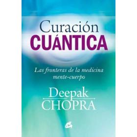 Curación cuántica: Las fronteras de la medicina mente-cuerpo