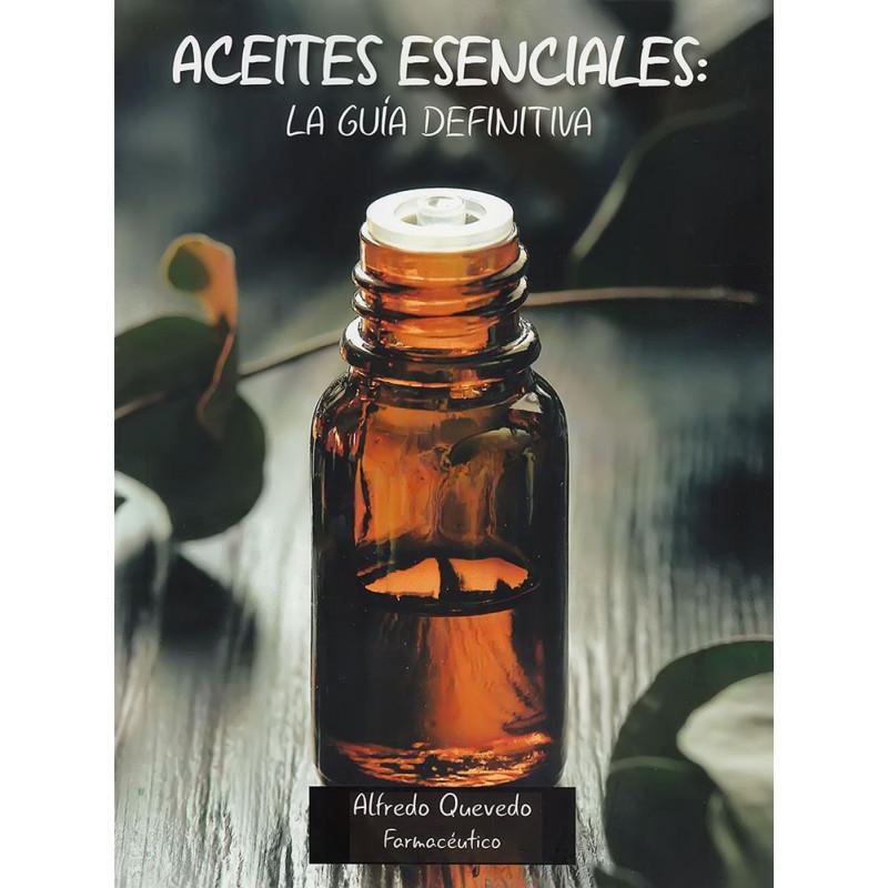 Aceites esenciales: la guía definitiva - Alfredo Quevedo