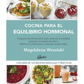 Cocina para el equilibrio hormonal- Magdalena Wszelaki